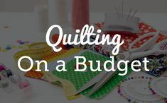 I've developed a new shock therapy that teaches quilters some money saving skills that encourage and challenge them to quilting on a budget.