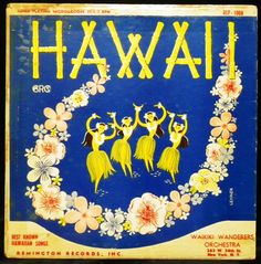 Hawaiian Hits [title on record jacket: Hawaii] by The Waikiki Wanderers. -New York, N.Y. REmington Records RLP-1008, monaural, 10-inch disc, no date. Hawaiian vinyl record.