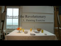 (12) 11. (3) Bonnard the Revolutionary - Painting Exercise - YouTube