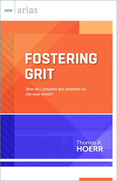 Available for pre-order--Fostering Grit: How Do I Prepare My Students For The Real World? (ASCD Arias)