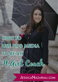 How to Use PR and Media To Be An It Girl Coach