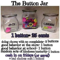 Could switch this up for some major classroom management. Do candy instead or major rewards. Button rewards for kids. Great way to encourage chores and good behavior. Added a good behavior all day at home too; Chore Rewards, Kids Rewards, Reward System For Kids, Behavior Incentives, Chore List, Reward Chart Kids, Chores For Kids, Activities For Kids, Outdoor Activities