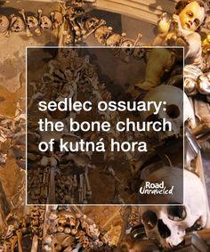 Sedlec Ossuary: a Visit to the Czech Republic's Bone Church