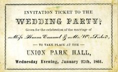 Ticket to Wedding Party. January 27, 1864. For the nuptial festivities of Miss Hanny Emanuel and Mr. William Sicher, Union Park Hall. ©Missouri History Museum