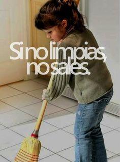 """Frases de mi ama: """"Si no limpias, no sales."""""""