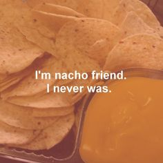 Nacho nacho nacho
