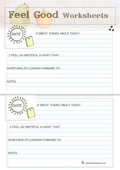 Practice self love & feel goods.  Printable Worksheets! (Yes, we need remedial work)