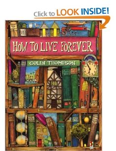 How To Live Forever (Red Fox Picture Books): Amazon.co.uk: Colin Thompson: Books