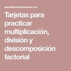 Tarjetas para practicar multiplicación, división y descomposición factorial