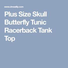 Plus Size Skull Butterfly Tunic Racerback Tank Top
