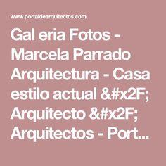 Gal  eria Fotos - Marcela Parrado Arquitectura - Casa estilo actual / Arquitecto / Arquitectos - PortaldeArquitectos.com