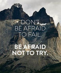 Don't Be Afraid To Fail-Inspirational Quotes