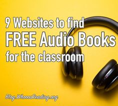 9 Websites to Find Free Audio Books for the Classroom