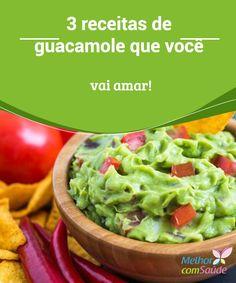 Guacamole: 3 #receitas diferentes para fazê-lo em casa!  O #guacamole é uma receita adorada por muitos, e a verdade é que não poderia ser diferente. #Saiba como preparar três versões diferentes em #casa!