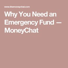 Why You Need an Emergency Fund — MoneyChat