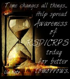 RSD Awarness! Please remember to wear orange in November!!! In support of the most painful disease know to man- RSD.RSD/CRPS November Awareness Month. Please stand for the vision of love, and wear orange for the month of November!!! RSD/CRPS is a neurological disease with pain as its first symptom, and skin and muscle dystrophy. It is more painful than childbirth, cancer, and amputation. Don't let those with this disease fight it alone, #standforthevisionoflove. #wearorangeinnovember