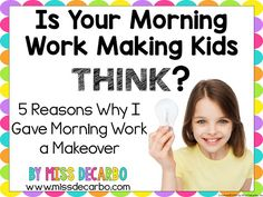 "5 Reasons I Gave Morning Work a ""Makeover"" -by Miss DeCarbo"