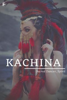 Kachina, meaning Sacred Dancer, Spirit, Native American Hopi names, K baby girl names, K baby names, female names, whimsical baby names, baby girl names, traditional names, names that start with K, strong baby names, unique baby names, feminine names, nature names, character names, character inspiration