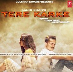 Tere Karke Is The Single Track By Singer Aamir Khan.