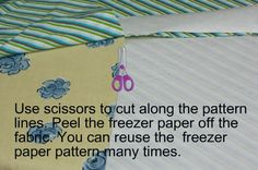 Using Freezer Paper to cut out patterns {a tutorial}