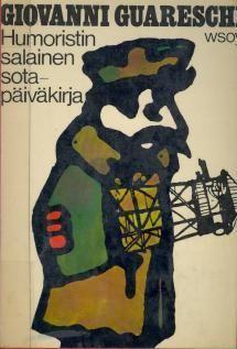 Humoristin salainen sotapäiväkirja 1943-1945 | Kirjasampo.fi - kirjallisuuden kotisivu