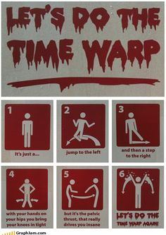 Lets do the TIME WARP! I need this as a poster!!!