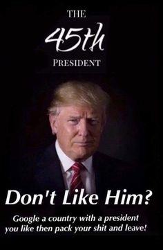 Don't like Trump- you're free to leave I Love Donald Trump, Trump Love, John Trump, Trump Is My President, Pray For Trump, Pro Trump, Trump Quotes, I Love America, Trump Train