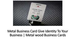 Metal Business Card Give Identity To Your Business | Metal wood Business Cards http://www.slideshare.net/abeljeff9/metal-business-card-give-identity-to-your-business