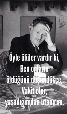 Nazim hikmet Deep Thoughts, Cool Words, Revolution, Che Guevara, Literature, Poems, Politics, Inspirational Quotes, Reading