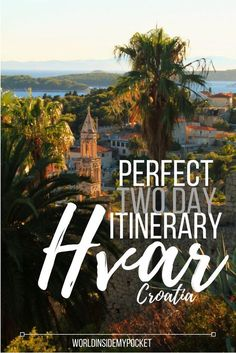 Here's how to spend 2 perfect days on Hvar Island and see all there is to see on one of Croatia's most popular island destinations.