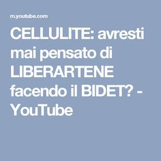 CELLULITE: avresti mai pensato di LIBERARTENE facendo il BIDET? - YouTube