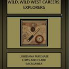 Wild, Wild West Careers: Explorers Louisiana Purchase; Lewis and Clark; Sacagawea;  Great for Homeschoolers; Co-Ops; Fun Activities; Lecture; Crafts; Review Games; Worksheets,  $4.00