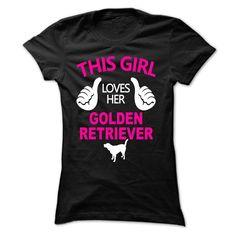 This Girl Loves Her Golden ⓪ Retriever Limited Edition - TT1This Girl Loves Her Golden Retriever Limited Edition!Golden Retriever, love Golden Retriever, Golden Retriever dog, dog, pet, girl loves Golden Retriever, my Golden Retriever