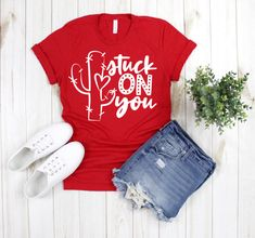 Stuck On You Valentines Day Shirt; Holiday Shirts - Holiday Shirts - Ideas of Holiday Shirts - Valentine Shirts, Funny Valentine, Valentine Ideas, Cactus, Valentinstag Shirts, Stuck On You, I Love Mom, Valentine's Day Diy, Teacher Shirts