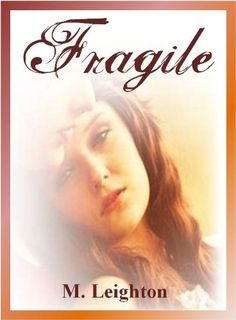 Fragile by M Leighton, http://www.amazon.com/dp/B007S6DB2S/ref=cm_sw_r_pi_dp_TNmIpb08W4W9A
