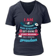I am a cheek-kissing hug-stealing gift-giving story-reading smile-bringing Grandma T-shirt