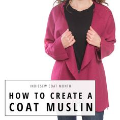 Follow these easy steps to create a coat muslin and achieve a better fit!   Indiesew.com