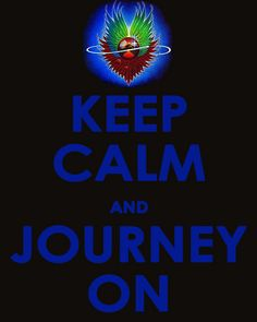 Keep Calm and Journey On
