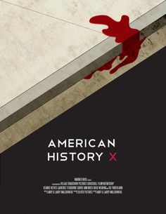 American History X by zacksdesigns    A former neo-nazi skinhead tries to prevent his younger brother from going down the same wrong path that he did.    Director: Tony Kaye  Writer: David McKenna  Stars: Edward Norton, Edward Furlong and Beverly D'Angelo