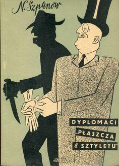 """""""Dyplomaci płaszcza i sztyletu"""" N. Szpanow Translated by Jan Guranowski Cover by Piotr Baro  Published by Wydawnictwo Iskry 1952"""