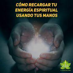 Cómo Recargar Tu Energía Espiritual Usando Tus Manos - El mundo del Yoga Wicca, Feng Shui, Karma, Healing, Chakras, Witchcraft, Zentangle, Massage, Angeles