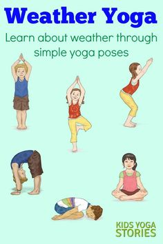 Weather Activities for Kids Yoga (Printable Poster Weather Activities for Kids Yoga: learn about weather through books + simple yoga poses for kids Weather Activities For Kids, Teaching Weather, Preschool Weather, Weather For Kids, Kids Yoga Poses, Easy Yoga Poses, Yoga For Kids, Preschool Yoga, Preschool Activities