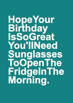 Birth Day QUOTATION – Image : Quotes about Birthday – Description Ohhhhh those are the best birthdays ! Sharing is Caring – Hey can you Share this Quote ! 21st Birthday Quotes, Happy Birthday Wishes Quotes, Happy Birthday Sister, Happy Birthday Funny, Happy Birthday Greetings, Funny Birthday Cards, Birthday Funnies, Birthday Month, Birthday Humorous