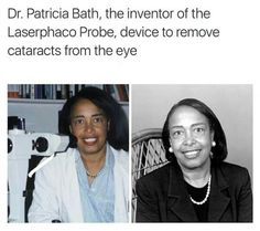 Dr Patricia Bath, the inventor of the Laserphaco Probe, device to remove cataracts from the eye.