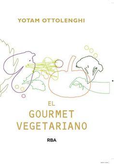 el vegetariano gourmet-yotam ottolenghi-9788415541387. Recetas vegetarianas de gourmet.