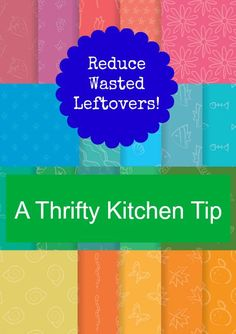 Reduce Wasted Leftovers with this thrifty kitchen tip and save some money on your grocery bill!