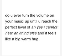 Does anyone get that feeling there you're soooo lost in the music and when you take the earphones out, it felt like you were in a whole different world? <<< all the flippin time << yep I Love Music, Music Is Life, Tumblr Funny, Funny Memes, Hilarious, Literally Me, Describe Me, I Can Relate, Music Quotes