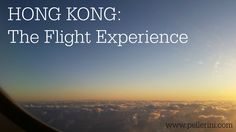 HONG KONG: The Flight Experience.  24 hours in total travel time! #travel #hk
