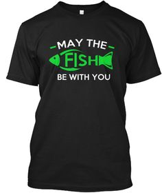 Fish Be With You....Fishs Lovers Black T-Shirt Front