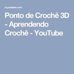 Ponto de Crochê 3D - Aprendendo Crochê - YouTube